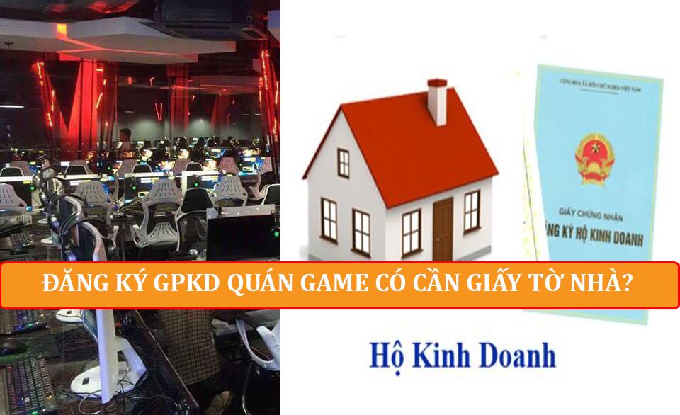 dang-ky-kinh-doanh-phong-game-co-can-giay-to-nha